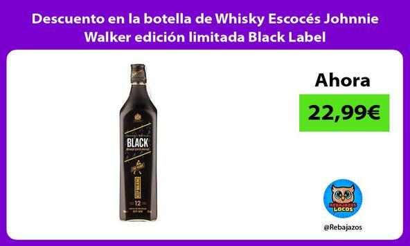 Descuento en la botella de Whisky Escocés Johnnie Walker edición limitada Black Label