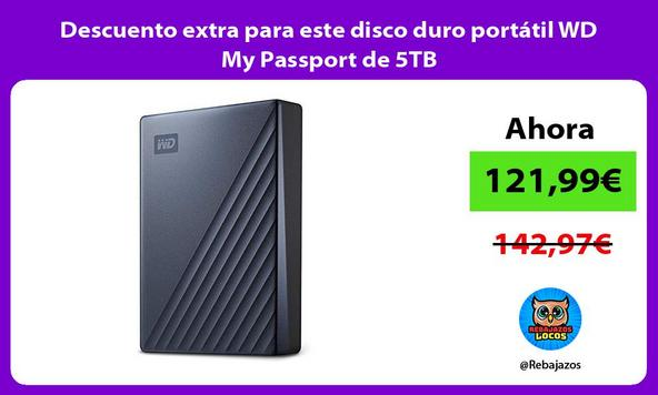 Descuento extra para este disco duro portátil WD My Passport de 5TB