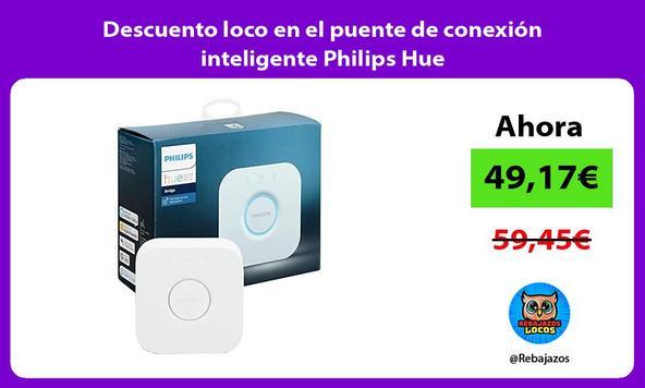 Descuento loco en el puente de conexión inteligente Philips Hue