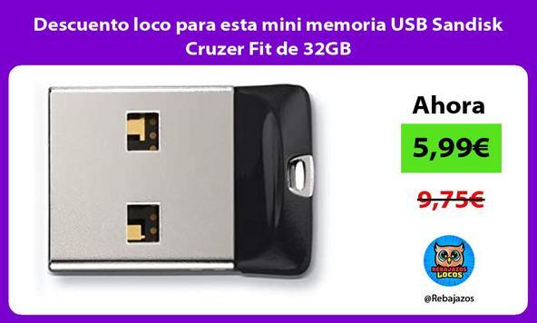 Descuento loco para esta mini memoria USB Sandisk Cruzer Fit de 32GB