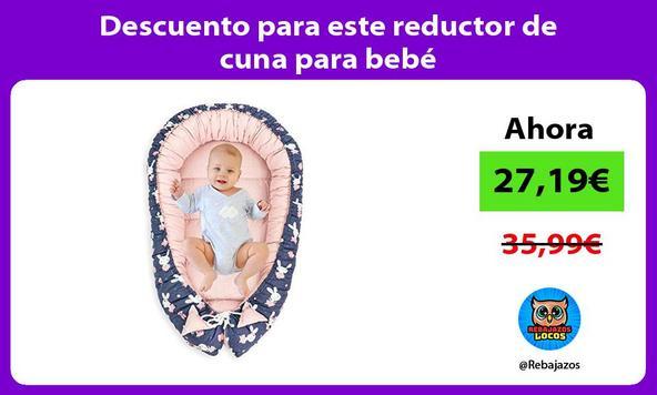 Descuento para este reductor de cuna para bebé