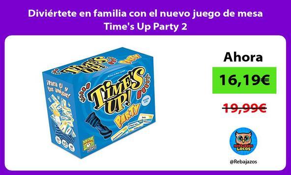 Diviértete en familia con el nuevo juego de mesa Time's Up Party 2