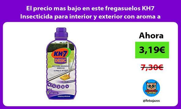 El precio mas bajo en este fregasuelos KH7 Insecticida para interior y exterior con aroma a lavanda