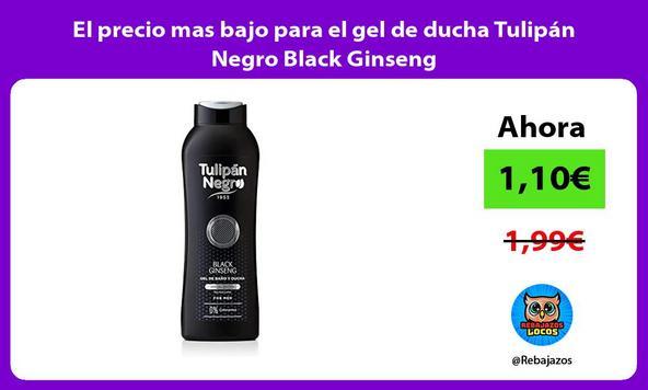 El precio mas bajo para el gel de ducha Tulipán Negro Black Ginseng