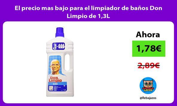 El precio mas bajo para el limpiador de baños Don Limpio de 1,3L