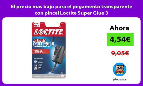 El precio mas bajo para el pegamento transparente con pincel Loctite Super Glue 3