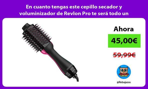 En cuanto tengas este cepillo secador y voluminizador de Revlon Pro te será todo un indispensable