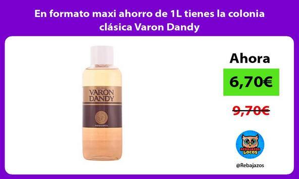 En formato maxi ahorro de 1L tienes la colonia clásica Varon Dandy