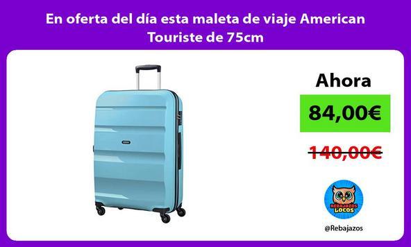 En oferta del día esta maleta de viaje American Touriste de 75cm