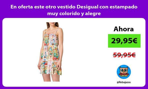 En oferta este otro vestido Desigual con estampado muy colorido y alegre