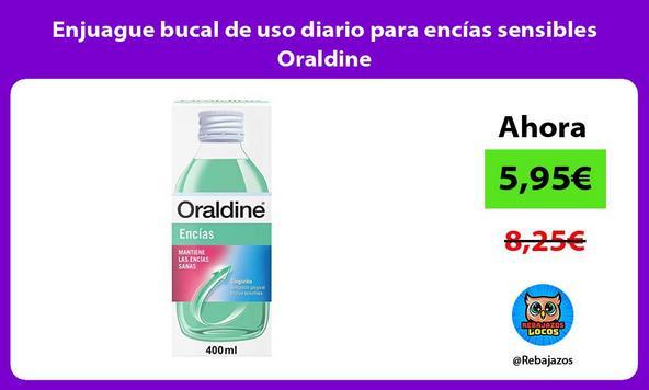 Enjuague bucal de uso diario para encías sensibles Oraldine