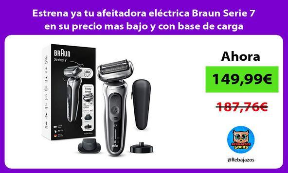 Estrena ya tu afeitadora eléctrica Braun Serie 7 en su precio mas bajo y con base de carga