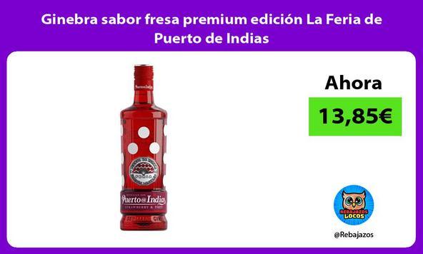 Ginebra sabor fresa premium edición La Feria de Puerto de Indias