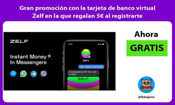 Gran promoción con la tarjeta de banco virtual Zelf en la que regalan 5€ al registrarte