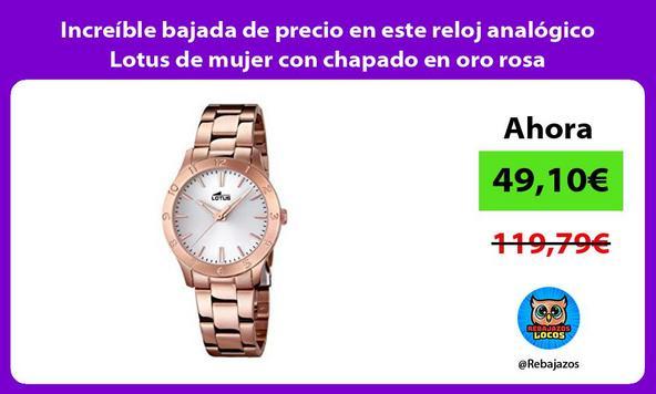 Increíble bajada de precio en este reloj analógico Lotus de mujer con chapado en oro rosa