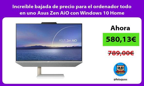 Increíble bajada de precio para el ordenador todo en uno Asus Zen AiO con Windows 10 Home