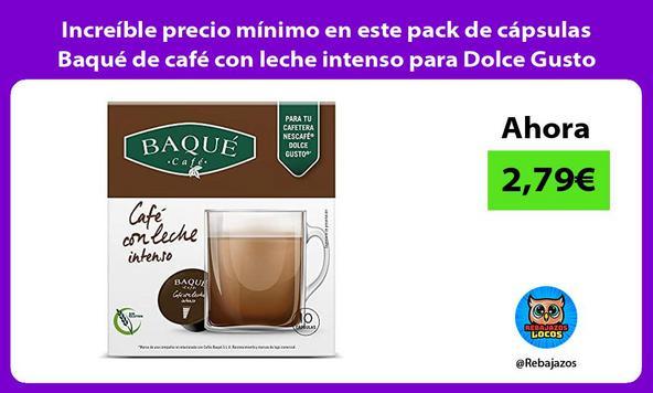 Increíble precio mínimo en este pack de cápsulas Baqué de café con leche intenso para Dolce Gusto