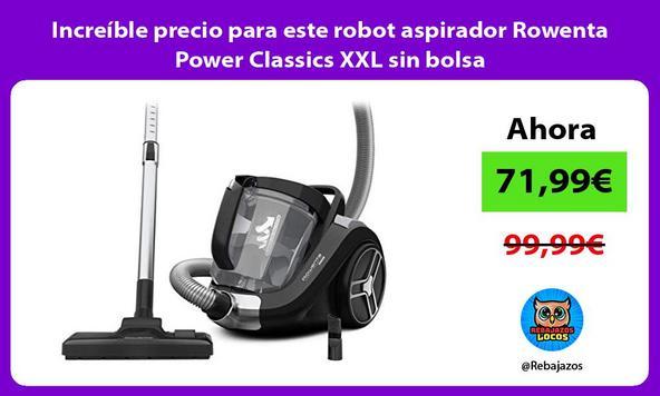 Increíble precio para este robot aspirador Rowenta Power Classics XXL sin bolsa