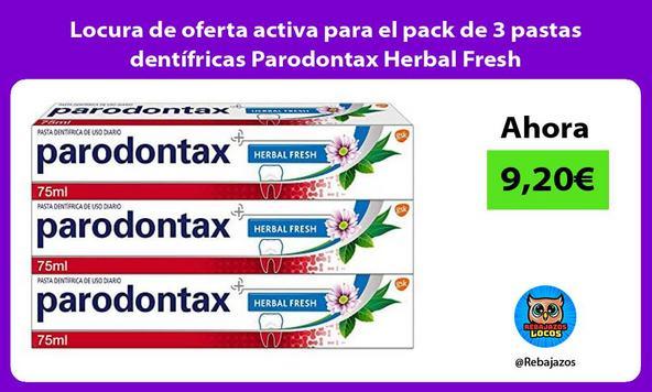 Locura de oferta activa para el pack de 3 pastas dentífricas Parodontax Herbal Fresh