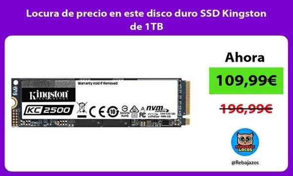 Locura de precio en este disco duro SSD Kingston de 1TB
