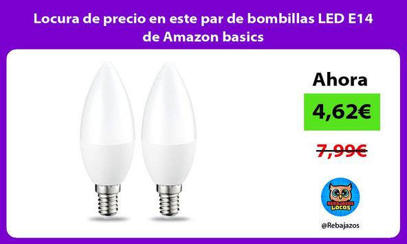 Locura de precio en este par de bombillas LED E14 de Amazon basics