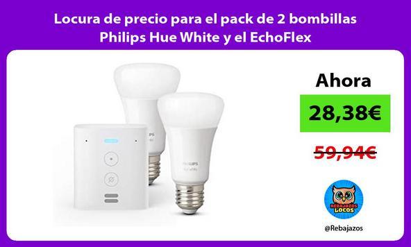Locura de precio para el pack de 2 bombillas Philips Hue White y el EchoFlex