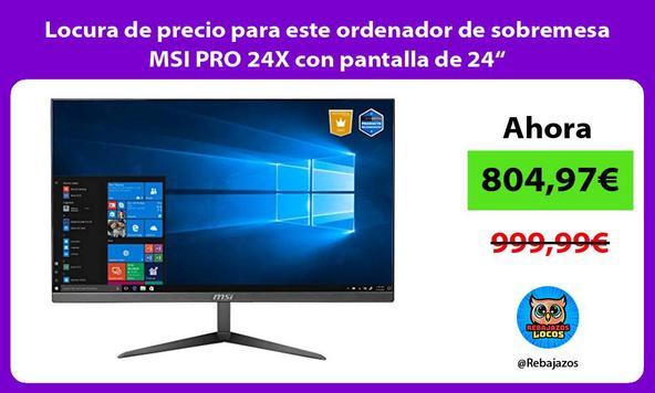 """Locura de precio para este ordenador de sobremesa MSI PRO 24X con pantalla de 24"""""""