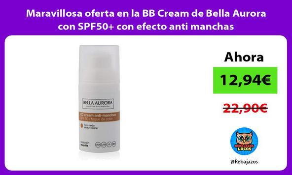 Maravillosa oferta en la BB Cream de Bella Aurora con SPF50+ con efecto anti manchas