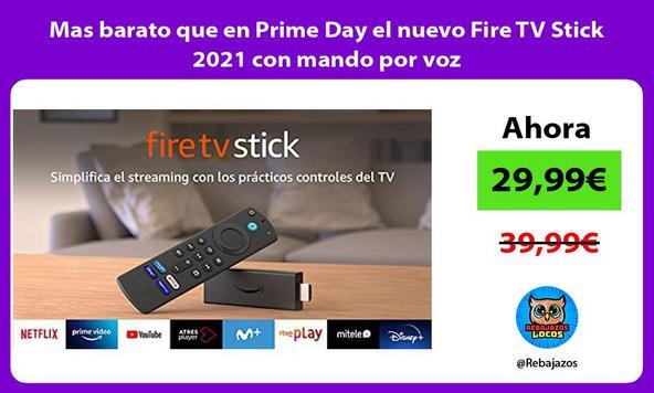 Mas barato que en Prime Day el nuevo Fire TV Stick 2021 con mando por voz