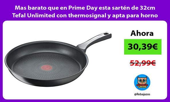 Mas barato que en Prime Day esta sartén de 32cm Tefal Unlimited con thermosignal y apta para horno