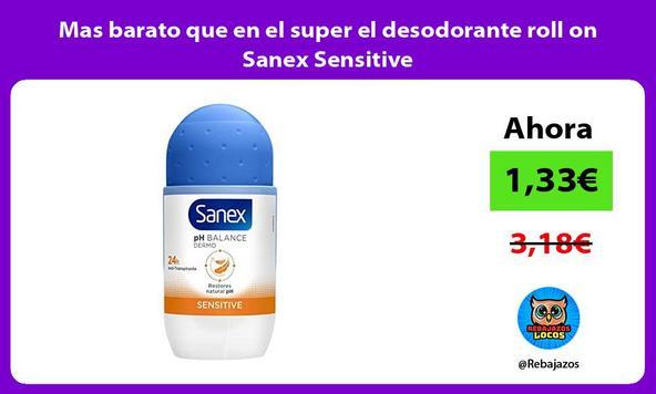 Mas barato que en el super el desodorante roll on Sanex Sensitive