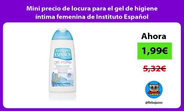 Mini precio de locura para el gel de higiene íntima femenina de Instituto Español