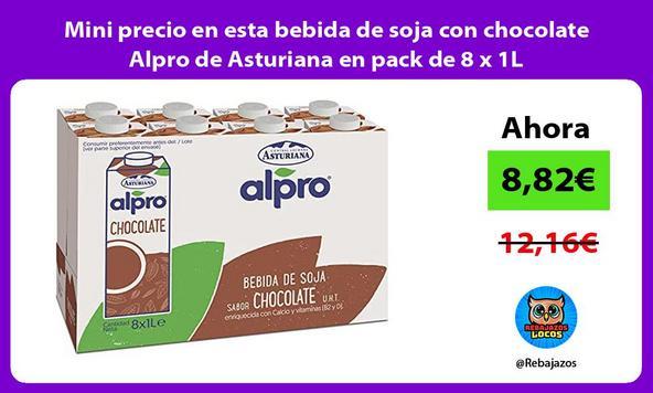 Mini precio en esta bebida de soja con chocolate Alpro de Asturiana en pack de 8 x 1L