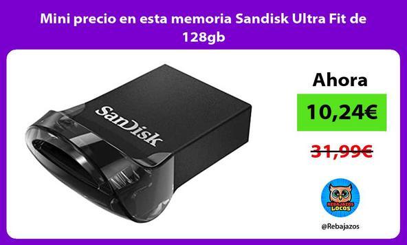 Mini precio en esta memoria Sandisk Ultra Fit de 128gb