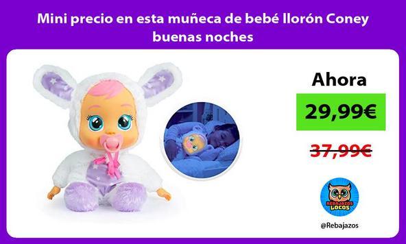 Mini precio en esta muñeca de bebé llorón Coney buenas noches
