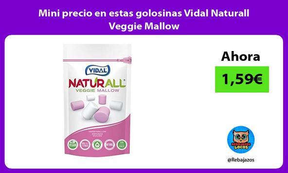 Mini precio en estas golosinas Vidal Naturall Veggie Mallow