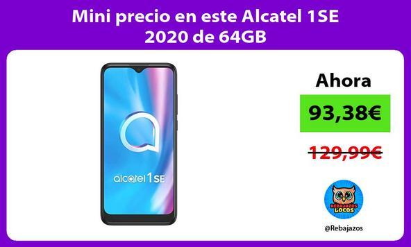 Mini precio en este Alcatel 1SE 2020 de 64GB