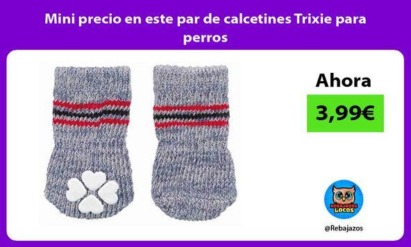 Mini precio en este par de calcetines Trixie para perros