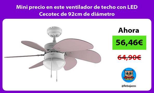 Mini precio en este ventilador de techo con LED Cecotec de 92cm de diámetro