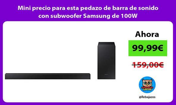 Mini precio para esta pedazo de barra de sonido con subwoofer Samsung de 100W