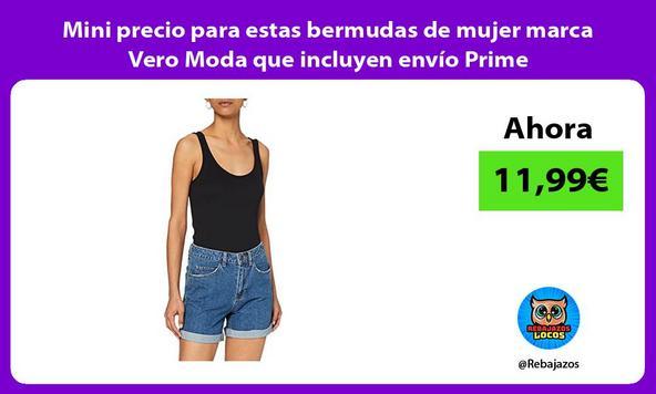 Mini precio para estas bermudas de mujer marca Vero Moda que incluyen envío Prime