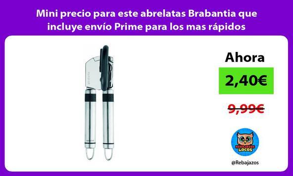 Mini precio para este abrelatas Brabantia que incluye envío Prime para los mas rápidos