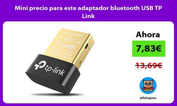 Mini precio para este adaptador bluetooth USB TP Link