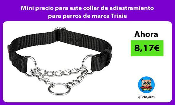 Mini precio para este collar de adiestramiento para perros de marca Trixie