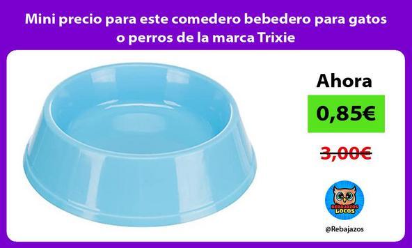 Mini precio para este comedero bebedero para gatos o perros de la marca Trixie