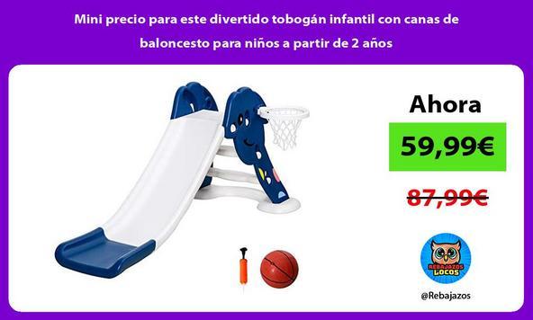Mini precio para este divertido tobogán infantil con canas de baloncesto para niños a partir de 2 años