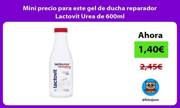 Mini precio para este gel de ducha reparador Lactovit Urea de 600ml