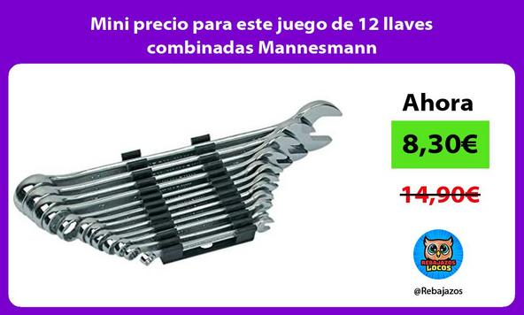 Mini precio para este juego de 12 llaves combinadas Mannesmann