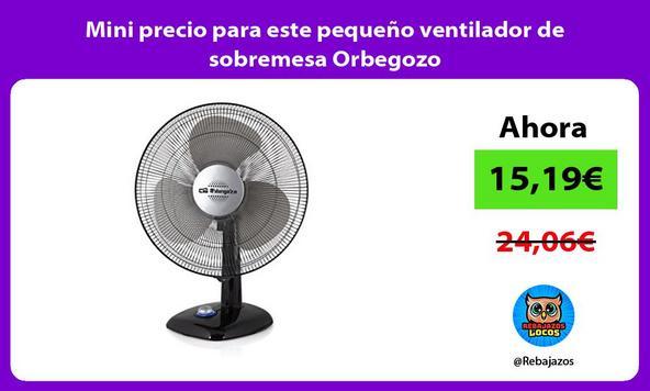 Mini precio para este pequeño ventilador de sobremesa Orbegozo