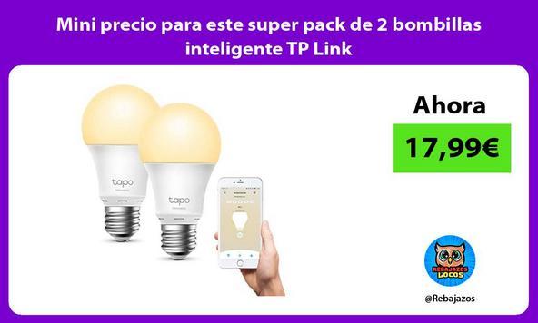 Mini precio para este super pack de 2 bombillas inteligente TP Link